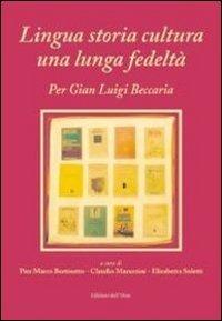 Lingua storia cultura una lunga fedelt. Per Gian Luigi Beccaria