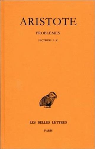 Problèmes, tome 1 : Sections I-X par Aristote