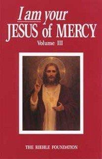 I Am Your Jesus Of Mercy Volume Iii