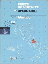 Prezzi informativi opere edili 2006. regione abruzzo. con cd-rom