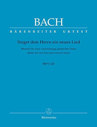 Singet dem Herrn ein neues Lied für zwei vierstimmige gemischte Chöre B-Dur BWV 225 -Motette-. Chorpartitur, Urtextausgabe