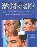Seirin- Bildatlas der Akupunktur. Darstellung der Akupunkturpunkte