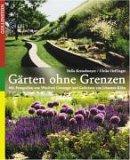 Gärten ohne Grenzen - Hella Kreiselmeyer, Ulrike Heffinger, Johannes Kühn
