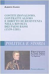 Costituzionalismo, contrattualismo e diritto di resistenza nella rivolta dei Paesi Bassi (1559-1581)