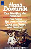 Der Wettflug der Nationen. Ein Stern fiel vom Himmel. Land aus Feuer und Wasser. 3 Romane in einem Band