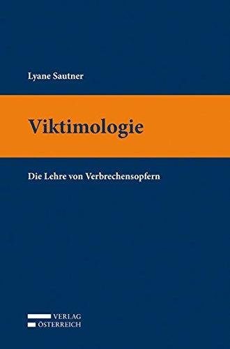 Viktimologie: Die Lehre von Verbrechensopfern