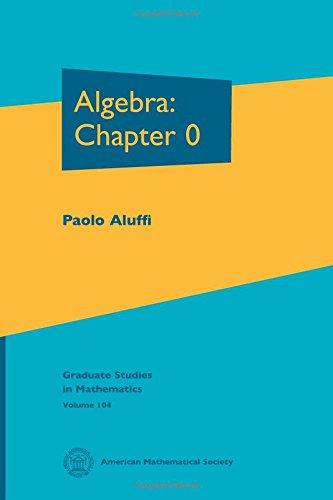 Algebra: Chapter 0 (Graduate Studies in Mathematics) por Paolo Aluffi