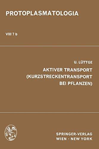 Aktiver Transport (Kurzstreckentransport bei Pflanzen) (Protoplasmatologia   Cell Biology Monographs)