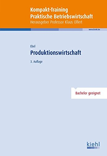 Kompakt-Training Produktionswirtschaft (Kompakt-Training Praktische Betriebswirtschaft)