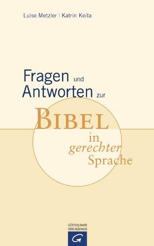 Fragen und Antworten zur Bibel in gerechter Sprache