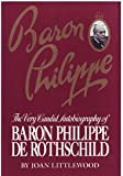 Baron Philippe: The Very Candid Autobiography of Baron Philippe De Rothschild