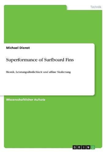 Superformance of Surfboard Fins: Bionik, Leistungsähnlichkeit und affine Skalierung