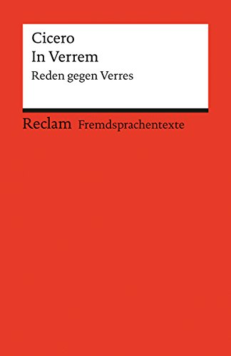 In Verrem: Reden gegen Verres (Reclams Rote Reihe – Fremdsprachentexte)
