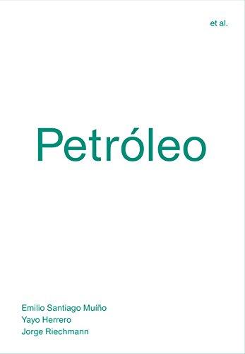 Petróleo (et al.) por Emilio Santiago Muíño