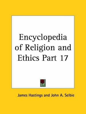 [(Encyclopedia of Religion & Ethics (1908): v. 17)] [By (author) James Hastings ] published on (January, 2003)