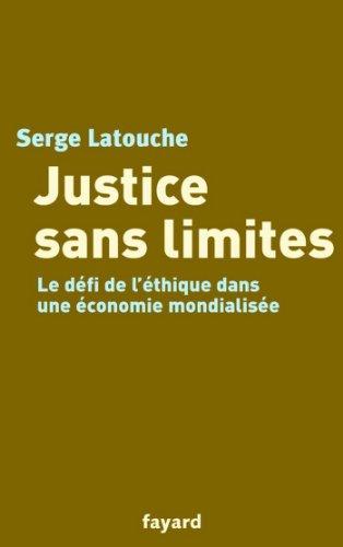 Justice sans limites : Le défi de l'éthique dans une économie mondialisée (Documents) par Serge Latouche