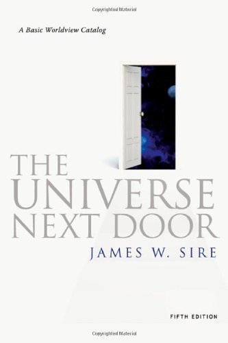 The Universe Next Door: A Basic Worldview Catalog, 5th Edition 5th by Sire, James W. (2009) Paperback
