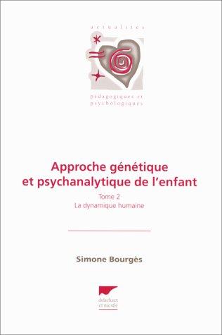 Approche génétique et psychanalytique de l'enfant, tome 2 par Simone Bourges