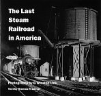 Preisvergleich Produktbild The Last Steam Railroad in America: From Tidewater to Whitetop (Abradale Books)
