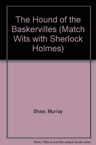 The Hound of the Baskervilles (Match Wits With Sherlock Holmes, Band 8)