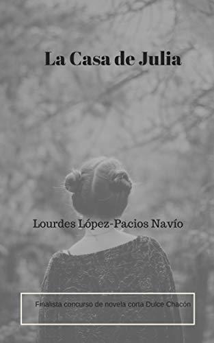 La Casa de Julia por Lourdes López-Pacios Navío