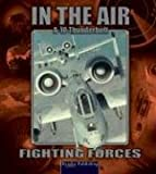 A-10 Thunderbolt II (Fighting Forces in the Air)