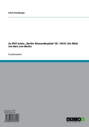 """Zu Phil Jutzis """"Berlin Alexanderplatz""""(D. 1931): Ein Blick ins Herz von Berlin (Herz-musik-videos)"""