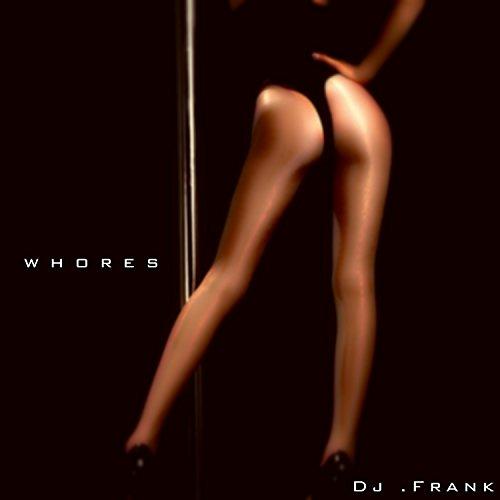Whores [Explicit]