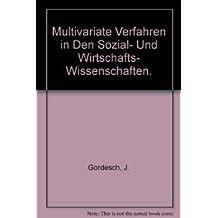 Multivariate Verfahren in den Sozial- und Wirtschafts- wissenschaften.