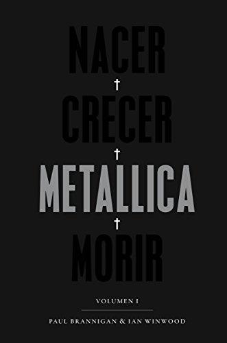 Nacer, Crecer, Metallica, Morir, La mejor y más Apasionante Biografía de Metallica, Colección Pop Cultura Popular por Paul Brannigan