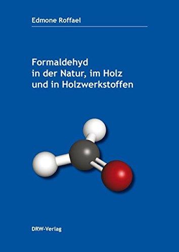 Formaldehyd in der Natur, im Holz und in Holzwerkstoffen