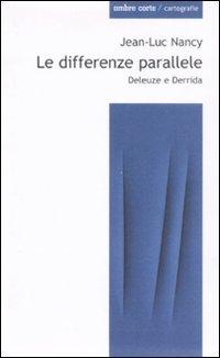 Le differenze parallele. Deleuze e Derrida