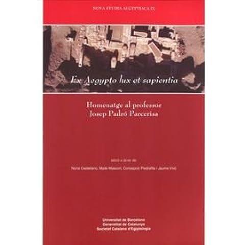 Ex Aegypto lux et sapientia: Homenatge al professor Josep Padró