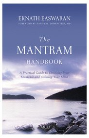 The Mantram Handbook: A Practicle Guide to Choosing Your Mantram and Calming Your Mind Paperback