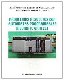 Problemas Resueltos con Automatas Programables mediante Grafcet