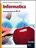 Informatica. Programmazione in C++. Per gli Ist. tecnici. Con espansione online