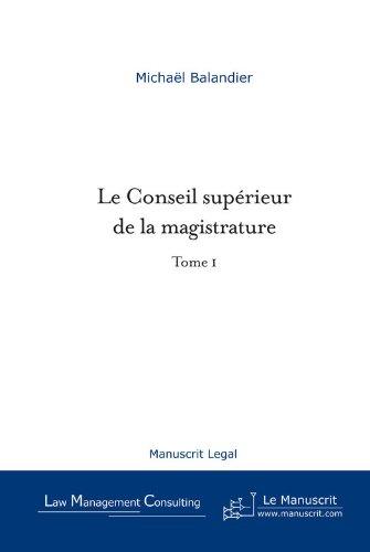 Le Conseil supérieur de la magistrature - Tome I