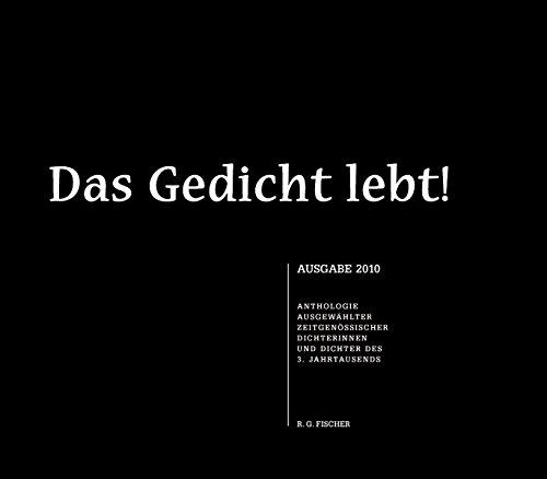 Das Gedicht lebt! / Das Gedicht lebt!: Millenniums-Anthologie zeitgenössischer Dichterinnen und Dichter des 3. Jahrtausends