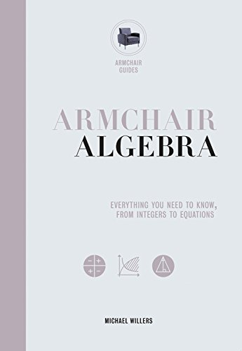 Armchair Algebra: Everything You Need to Know from Inters to Equations