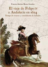 Viaje de Felipe IV a Andalucía en 1624, El (Historia)