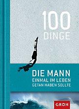Geschenkbuch 100 Dinge 100 Dinge, die MANN einmal im Leben getan haben sollte