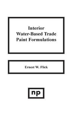 interior-water-based-trade-paint-formulations-by-author-ernest-w-flick-published-on-september-1980