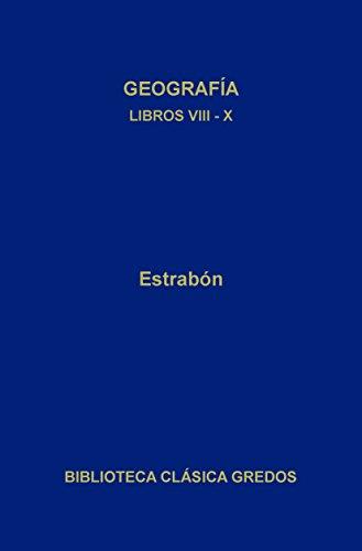 Geografía. Libros VIII-X (Biblioteca Clásica Gredos nº 289) por Estrabón