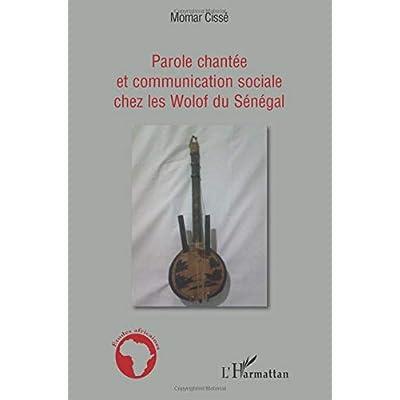 Parole chantée et communication sociale chez les Wolof du Sénégal
