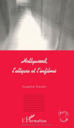 Hollywood, l'ellipse et l'infilmé (Champs visuels) (French Edition)