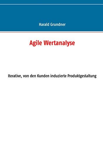 Agile Wertanalyse: Iterative, von den Kunden induzierte Produktgestaltung