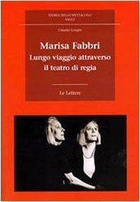 Marisa Fabbri. Lungo viaggio attraverso il teatro di regia. Con CD-ROM