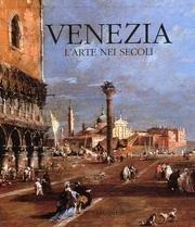 Venezia, l'arte nei secoli di Giandomenico Romanelli