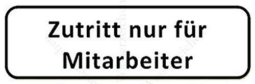 Sticker-Designs 20cm! Aufkleber-Folie Wetterfest Made IN Germany Achtung Warnung Vorsicht Zutritt nur für Personal Mitarbeiten S974 UV&Waschanlagenfest-Auto-Vinyl-Sticker Decal Profi Qualität