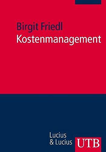 Kostenmanagement (Unternehmensführung, Band 2706)